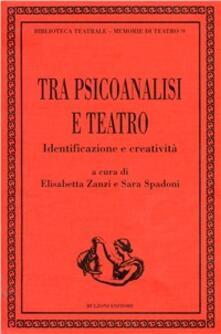 Tra psicoanalisi e teatro. Identificazione e creatività.pdf