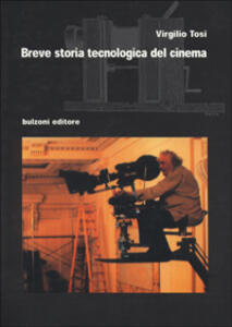 Breve storia tecnologica del cinema