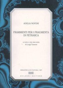 Frammenti per i Fragmenta di Petrarca