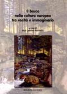 Secchiarapita.it Il bosco nella cultura europea tra realtà e immaginario Image