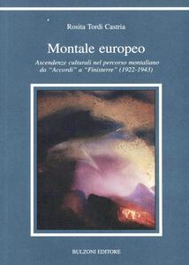 Montale europeo. Ascendenze culturali nel percorso montaliano da «Accordi» a «Finisterre» (1922-1943)