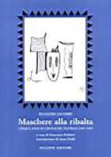 Winniearcher.com Maschere alla ribalta. Cinque anni di cronache teatrali 1961-1965 Image
