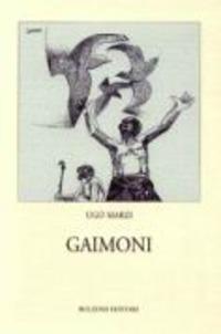 Gaimoni. Poesie in romanesco - Marzi Ugo - wuz.it