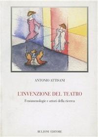 L' L' invenzione del teatro. Fenomenologia e attori della ricerca - Attisani Antonio - wuz.it