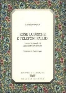 Rose lubriche e telefoni pallidi