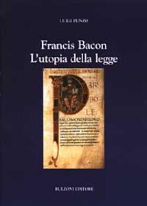 Francis Bacon. L'utopia della legge