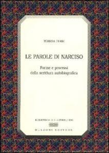 Le parole di Narciso. Forme e processi della scrittura autobiografica