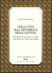 Dalla citta alla Repubblica delle lettere. Forme di conversazione e modelli della politica nel Cinquecento italiano