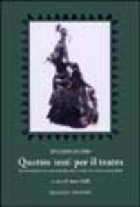 Quattro testi per il teatro. Traduzioni da Shakespeare, Lope de Vega, Molière
