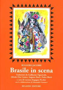 Brasile in scena. Traduzioni da Guilherme Figueiredo, Alfredo Dias Gomes, Augusto Boal e Pedro Bloch