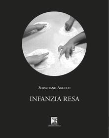 Infanzia resa - Sebastiano Aglieco - copertina