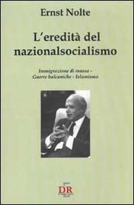 L' eredità del nazionalsocialismo. Immigrazione di massa. Guerre balcaniche. Islamismo