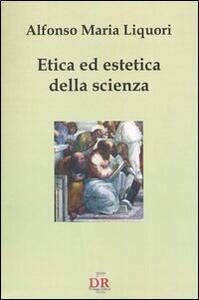 Etica ed estetica della scienza