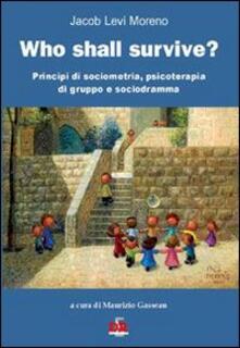 Winniearcher.com Who shall survive? Principi di sociometria, psicoterapia e sociodramma Image