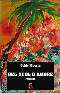 Bel suol d'amore