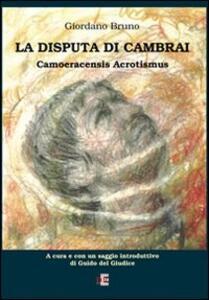 La disputa di Cambrai. Camoeracensis acrotismus
