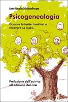 Camfeed.it Psicogenealogia. Guarire le ferite familiari e ritrovare se stessi Image
