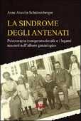 Libro La sindrome degli antenati. Psicoterapia transgenerazionale e i legami nascosti nell'albero genealogico Anne Ancelin Schützenberger