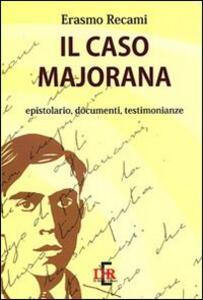 Il caso Majorana. Epistolario, documenti, testimonianze