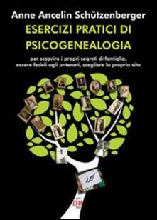 Secchiarapita.it Esercizi pratici di psicogenealogia per scoprire i propri segreti di famiglia, essere fedeli agli antenati, scegliere la propria vita Image