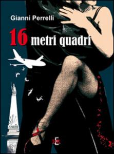 Libro 16 metri quadri Gianni Perrelli