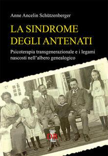 Filmarelalterita.it La sindrome degli antenati. Psicoterapia trans-generazionale e i legami nascosti nell'albero genealogico Image
