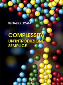 Complessità. Un'introduzione semplice - Ignazio Licata - copertina
