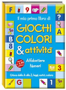 Il mio primo libro di giochi, colori & attività. Con gadget
