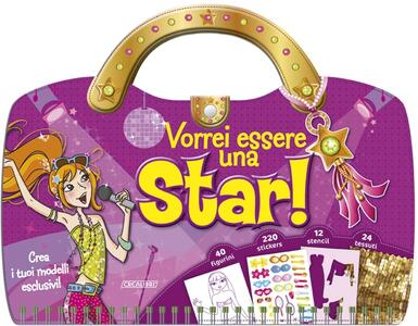 Vorrei essere una star. Con adesivi. Ediz. illustrata