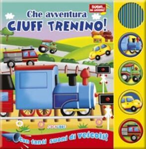 Che avventura Ciuff trenino! Libro sonoro