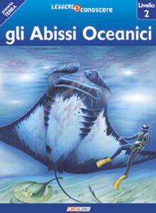 Gli abissi oceanici. Pianeta Terra. Livello 2