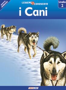 I cani. Pianeta animali. Livello 2