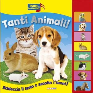 Tanti animali. Libro sonoro