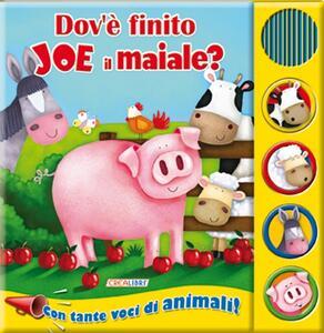 Dov'è finito Joe il maiale? Libro sonoro