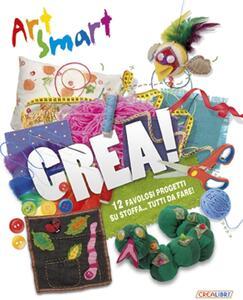 Crea! Art smart. Ediz. illustrata