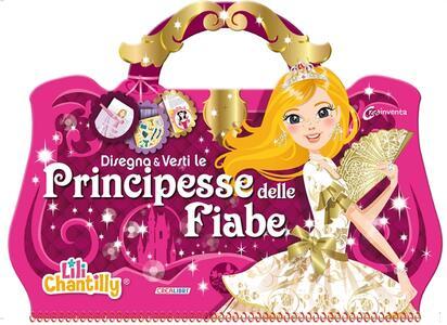 Disegna e vesti le principesse delle fiabe. Con adesivi. Ediz. illustrata