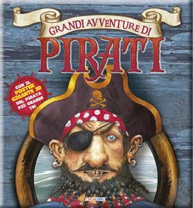 Grandi avventure di pirati. Con poster. Ediz. illustrata. Con gadget