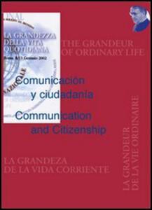 Comunicación y ciudadanía-Communication and citizenship. Atti del Congresso «La grandezza della vita quotidiana»