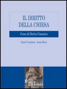 Libro Il diritto della Chiesa. Corso di diritto canonico Daniel Cenalmor , Jorge Miras