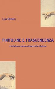 Libro Finitudine e trascendenza. L'esistenza umana dinanzi alla religione Luis Romera