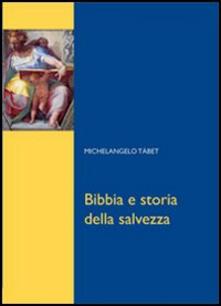 Bibbia e storia della salvezza - Michelangelo Tábet - copertina