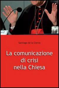 Libro La comunicazione di crisi nella Chiesa Santiago de la Cierva