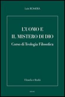 L' uomo e il mistero di Dio. Corso di teologia filosofica - Luis Romera - copertina