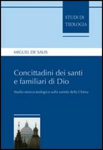 Concittadini dei santi e familiari di Dio. Studio storico-teologico sulla santità della Chiesa