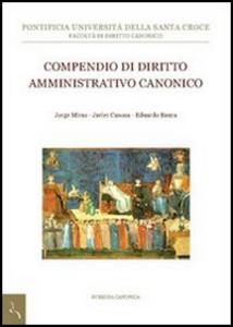 Libro Compendio di diritto amministrativo canonico Eduardo Baura , Javier Canosa , Jorge Miras