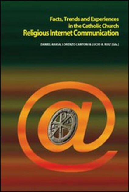 Religious Internet Communication. Facts, trends and experiences in the catholic church - copertina