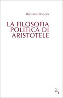 La filosofia politica di Aristotele - Richard Bodeus - copertina