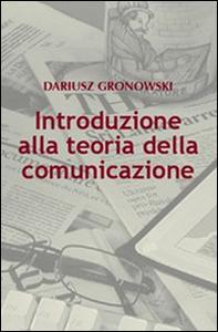 Libro Introduzione alla teoria della comunicazione Dariusz Gronowski