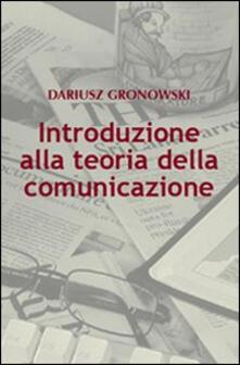 Introduzione alla teoria della comunicazione - Dariusz Gronowski - copertina