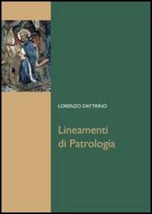 Libro Lineamenti di patrologia Lorenzo Dattrino